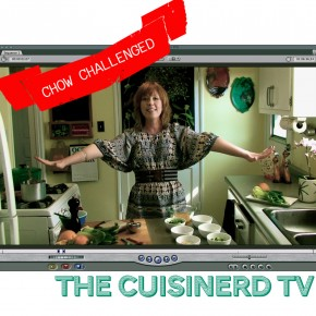 The Cuisinerd TV: Chow Challenged
