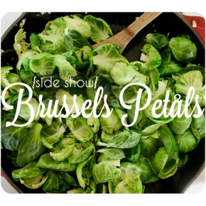 Side Show: Brussels Sprout Petals