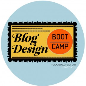 Branding & Design for Bloggers (part 3) Foodbuzz Design Bootcamp