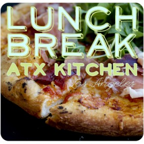 Lunch Break: ATX Kitchen, Atwater Village CA