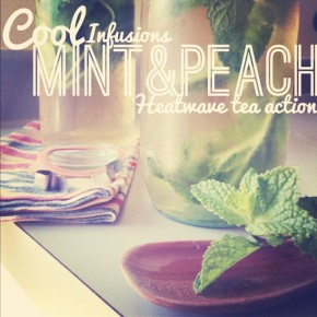 Hiding From The Heat: Peach Ice Tea Infused With Mint