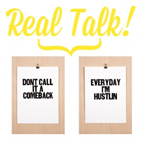 Real Talk: Let's Chat About Our Hustle