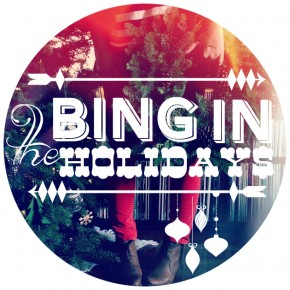 Bing In The Holidays!